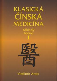 Klasická čínská medicína - Základy teorie I