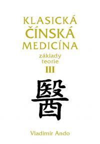 Klasická čínská medicína - Základy teorie III