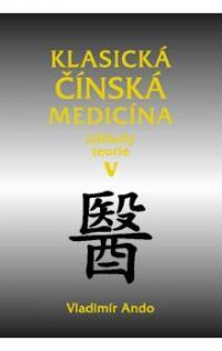 Klasická čínská medicína - Základy teorie V