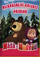 Máša a medvěd - Nejkrásnější kolekce příběhů