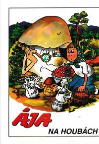 Ája na houbách